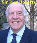 Sir Ivor Roberts